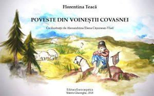 Prin poveste, coborând treptele vremii    FLORENTINA TEACĂ, Poveste din Voineştii Covasnei  Editura Eurocarpatica, 2018