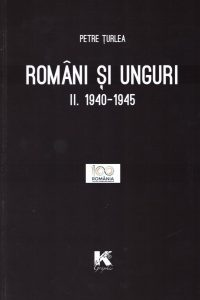 O carte de referință: Români și unguri, de Petre ȚURLEA,  Editura KARTA GRAPHIC, Ploiești, 2018, trei volume, 1650 de pagini