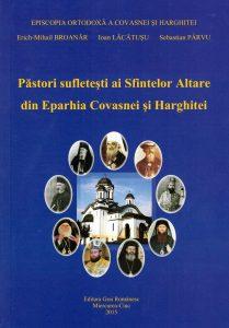 Păstori sufleteşti ai Sfintelor Altare din Eparhia Covasnei şi Harghitei (XXX)
