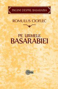 """Volumul """"Pe urmele Basarabiei"""", lansat la Chișinău, de Ziua Limbii Române"""