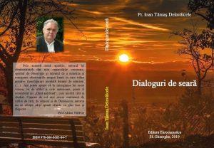 Noi apariții la Editura Eurocarpatica: Dialoguri de seară de pr. Ioan Tămaș Delavâlcele    Cugetările părintelui Ioan Tămaș Delavâlcele