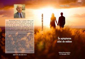 Noi apariții la Editura Eurocarpatica  Volumul În așteptarea zilei de mâine de Mihai Trifoi – un adevărat manual de educație civică și de cultură generală