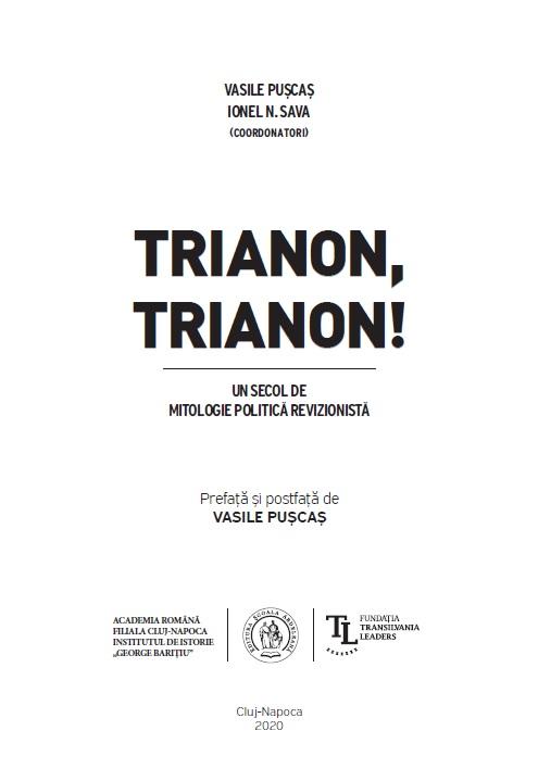 Cele mai recente cercetări despre Tratatul de la Trianon, în volumul Trianon, Trianon, Un secol de mitologie politică revizionistă