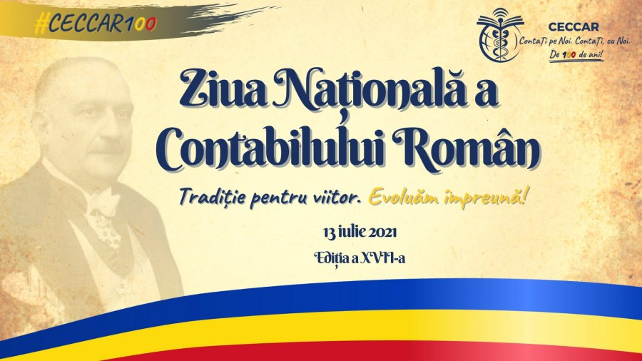 Ziua Națională a Contabilului Român, ediția a XVII-a. Centenarul profesiei contabile reglementate în România