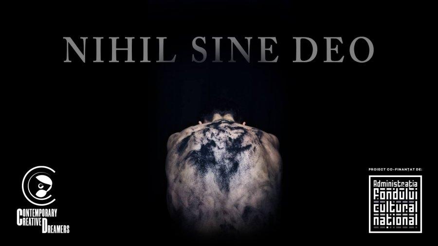 """Nihil Sine Deo - Spectacol de Dans Contemporan, la Teatrul """"Andrei Mureșanu"""""""
